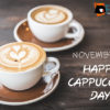8th November: Cappuccino Day
