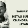 23rd Jan: Netaji Subhash Chandra Bose Jayanti